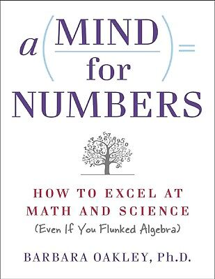 A Mind For Numbers by Barbara Oakley [PDF ePub Mobi]