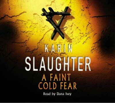 A Faint Cold Fear: (Grant County series 3) by Karin Slaughter (CD-Audio, 2008)