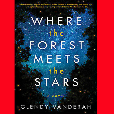 Where the Forest Meets the Stars by Glendy Vanderah free fst shipping [PDF+EPUB]