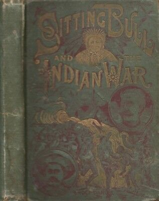 Fletcher Johnson / Life of Sitting Bull and the History of the Indian War 1891
