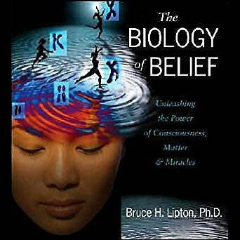 The Biology Of Belief: Unleashing The Power Of Consciousness, Matter And (ṖÐF)
