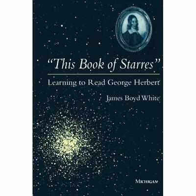 This Book of Starres: Learning to Read George Herbert White, James Boyd