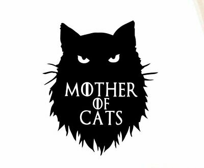 Mother of Cats Funny Game of Thrones Vinyl Sticker Decal