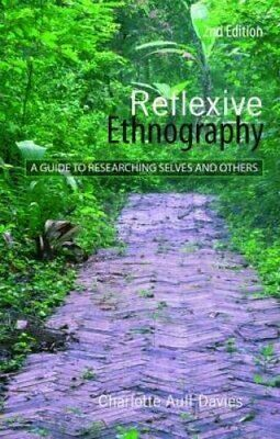 Reflexive Ethnography A Guide to Researching Selves and Others 9780415409018