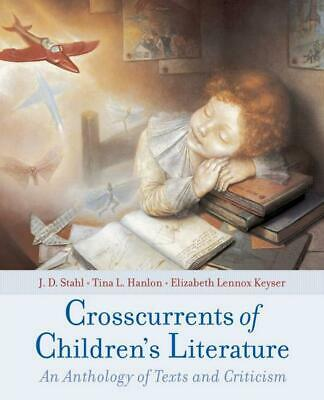 Crosscurrents of Children's Literature: An Anthology of Texts and Criticism by E
