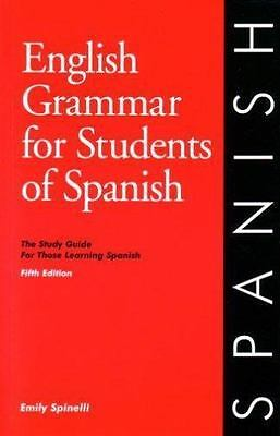 English Grammar for Students of Spanish : The Study Guide for Those Learning Spa