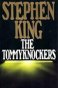 Tommyknockers by King, Stephen