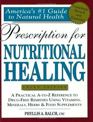 Prescription for Nutritional Healing by Balch, Phyllis A.