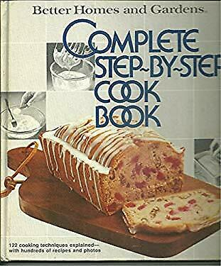 Better Homes and Gardens Complete Step-by-Step Cook Book