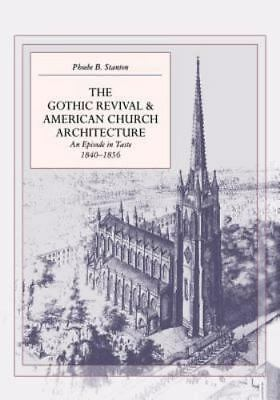 Gothic Revival and American Church Architecture : An Episode in Taste, 1840-1856