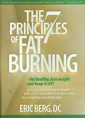 The 7 Principles of Fat Burning: Get Healthy, Lose Weight and Keep It Off!  Berg