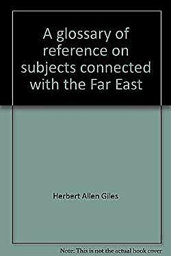 Glossary of Reference on Subjects Connected with the Far East
