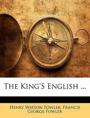 King's English by Fowler, Henry Watson
