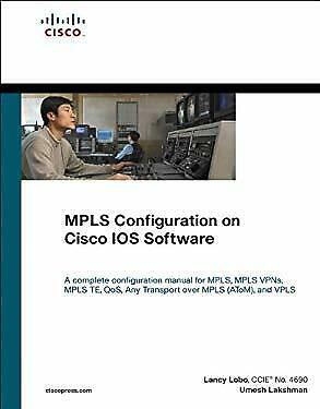 MPLS CONFIGURATION ON Cisco Ios Software (paperback