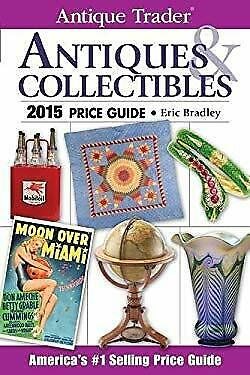 Antique Trader Antiques and Collectibles Price Guide 2015-ExLibrary