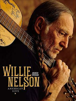Willie Nelson: American Icon by Vaughan, Andrew