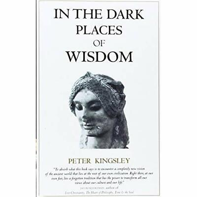 In the Dark Places of Wisdom - Paperback NEW Peter Kingsley( 1999-04-01