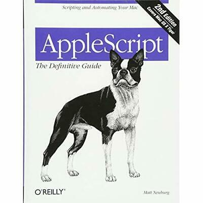 AppleScript: The Definitive Guide: Scripting and Automa - Paperback NEW Neuburg,