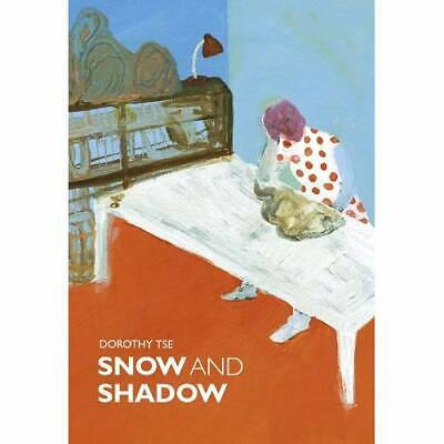 Snow and Shadow - Paperback NEW Dorothy Tse(Aut 2014-08-15