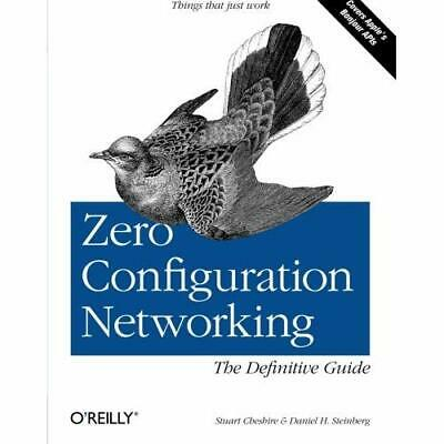 Zero Configuration Networking: The Definitive Guide - Paperback NEW Cheshire, St