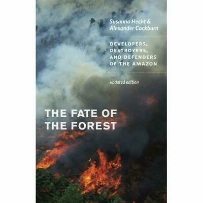The Fate of the Forest: Developers, Destroyers, and Def - Paperback NEW Susanna