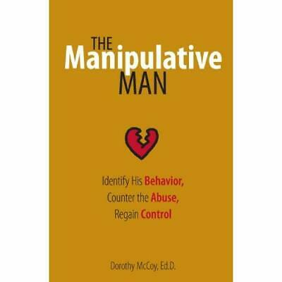The Manipulative Man: Identify His Behavior, Counter th - Paperback NEW McCoy, D