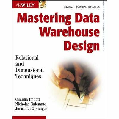 Mastering Data Warehouse Design: Relational and Dimensi - Paperback NEW Imhoff,