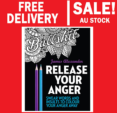 Release Your Anger: An Adult Colouring Book with 40 Swear Words to Colour
