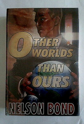 Other Worlds Than Ours, Nelson Bond, 1st Edition 2005, Hardback with Dust Jacket