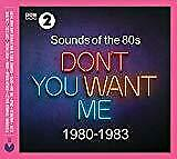Sounds Of The 80s - Don't You Want Me (1980-1983) - Various Artists (NEW 3CD)