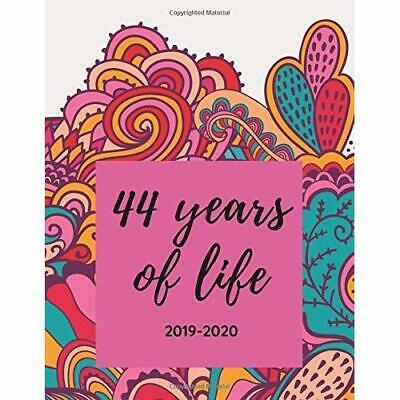 44 Years of Life - 2019 - 2020: Weekly Calendar Planner - Happy Birthday Diary -