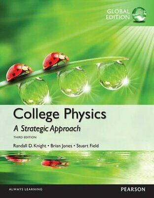 College Physics A Strategic Approach NEW Third edition Randy Knight (PDF)
