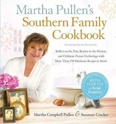 Martha Pullen's Southern Family Cookbook : Reflect on the Past, Rejoic-ExLibrary