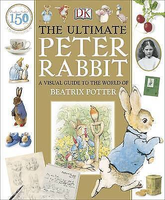 New, The Ultimate Peter Rabbit: A Visual Guide to the World of Beatrix Potter, H