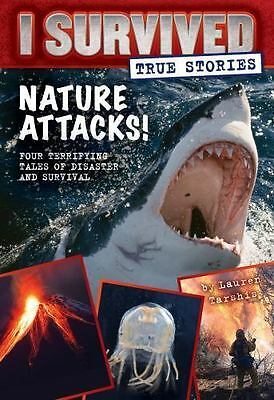 Nature Attacks (I Survived True Stories #2) by Tarshis, Lauren