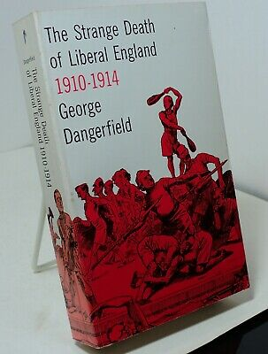 Strange Death of Liberal England 1910-1914 by George Dangerfield - Perigee