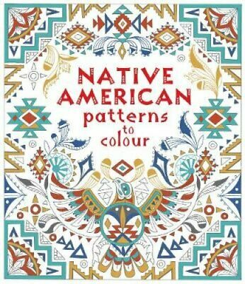 Native American Patterns To Colour by Emily Bone 9781474933919 (Paperback, 2018)
