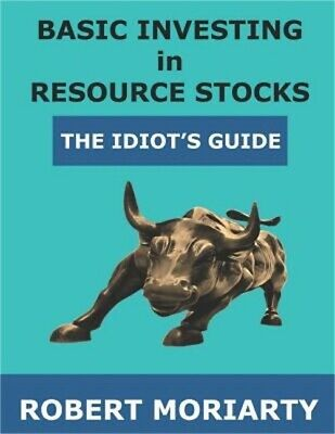 Basic Investing in Resource Stocks: The Idiot's Guide (Paperback or Softback)