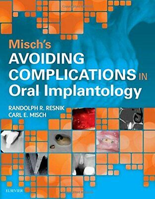 Misch's Avoiding Complications in Oral Implantology By Randolph Resnik - P.D.F