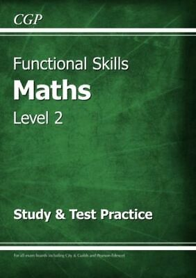 Functional Skills Maths Level 2 - Study And Test Practice Cgp Books