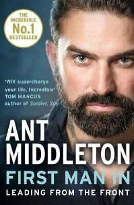 First Man In Leading from the Front by Ant Middleton 9780008245733