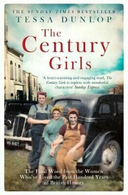 The Century Girls The Final Word from the Women Who've Lived th... 9781471161346