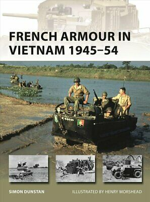 French Armour in Vietnam 1945-54 by Simon Dunstan 9781472831828