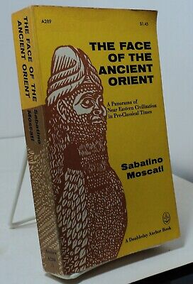 The Face of the Ancient Orient by Sabatino Moscati - Anchor A289  - 1962