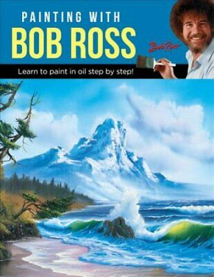 Painting with Bob Ross Learn to paint in oil step by step! 9781633226524