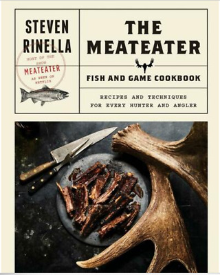 The Meateater Fish and Game Cookbook by Steven Rinella [PDF BOOK]