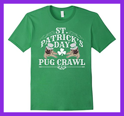St Patrick's Day Dog T Shirt Pug Crawl For Lovers ST PATRICKS DAY PATTY GRASS