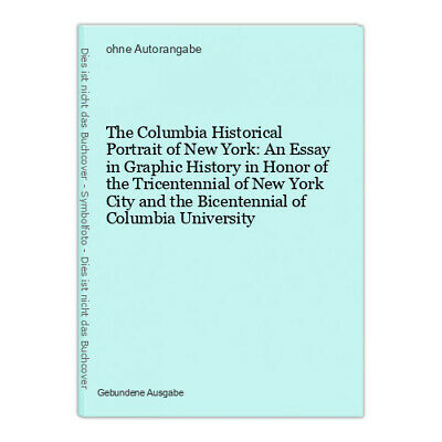 The Columbia Historical Portrait of New York: An Essay in Graphic History in Hon