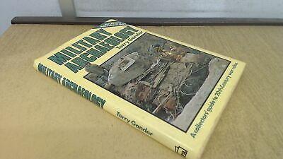 Military Archaeology: A Collectors Guide to 20th Century War Reli