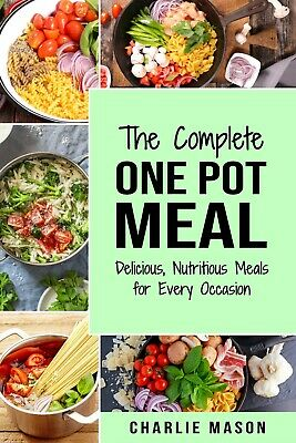 One Pot Cookbook: One Pot Meals Delicious One Pot Cooking Nutritious [PDF,EB00K]